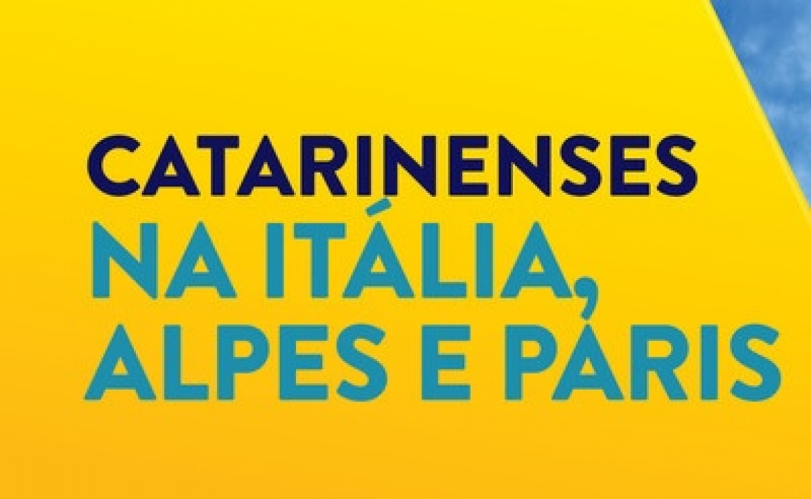 Catarinenses na Itália, Alpes e Paris